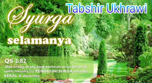 surga-selamanya tabshir ukhrawi-baqarah ayat 82